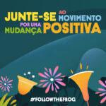 Follow The Frog: uma celebração da jornada de sustentabilidade dos nossos parceiros